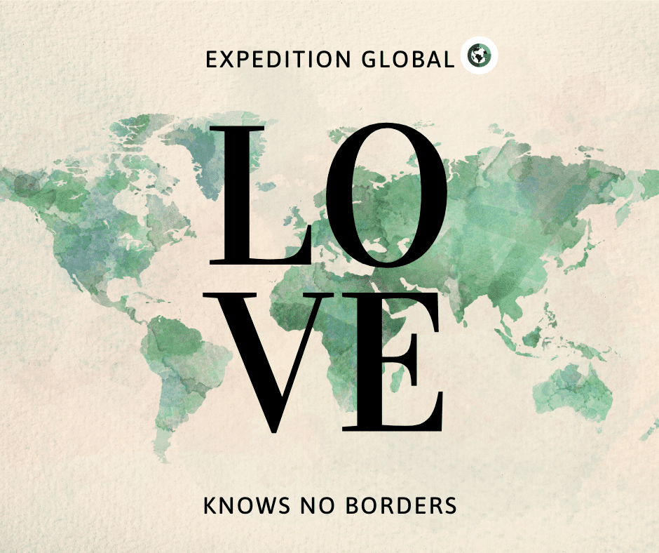 Expedition Global - Global EP Love knows no borders quote